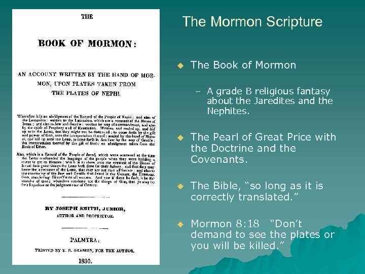The Mormon Scripture u The Book of Mormon – A grade B religious fantasy