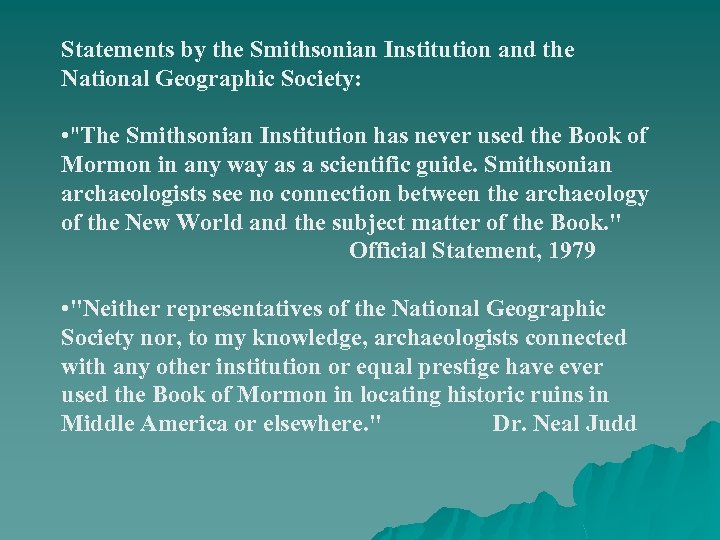 Statements by the Smithsonian Institution and the National Geographic Society: •