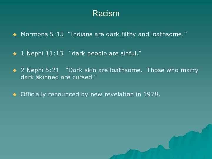 "Racism u Mormons 5: 15 ""Indians are dark filthy and loathsome. "" u 1"