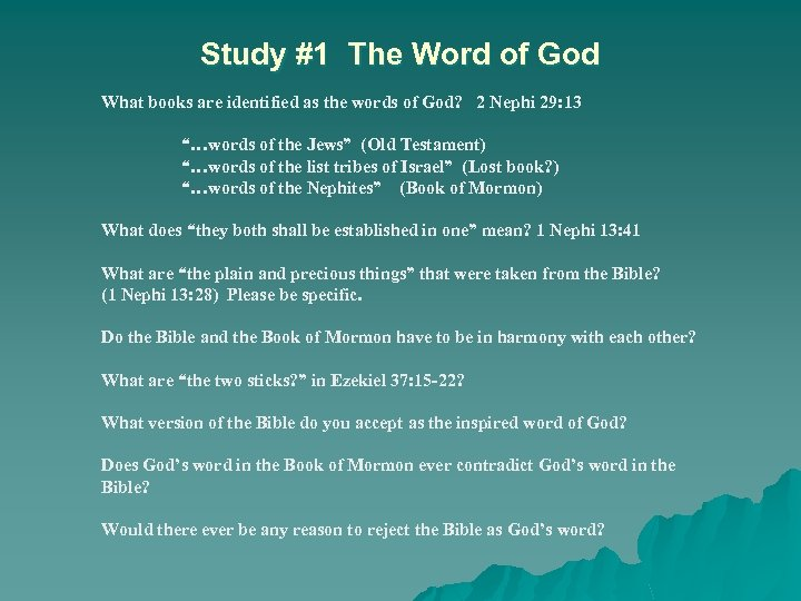 Study #1 The Word of God What books are identified as the words of