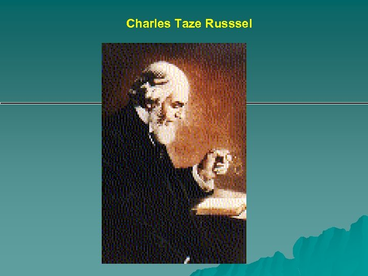 Charles Taze Russsel