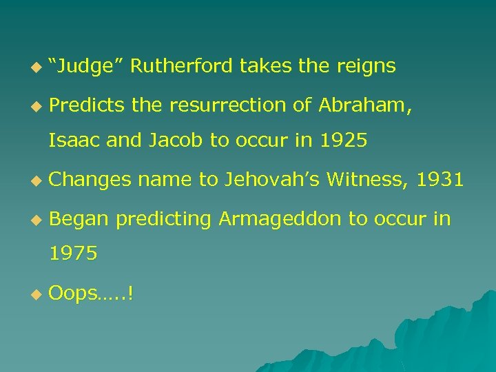 "u ""Judge"" Rutherford takes the reigns u Predicts the resurrection of Abraham, Isaac and"