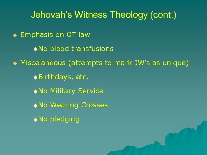 Jehovah's Witness Theology (cont. ) u Emphasis on OT law u No u blood