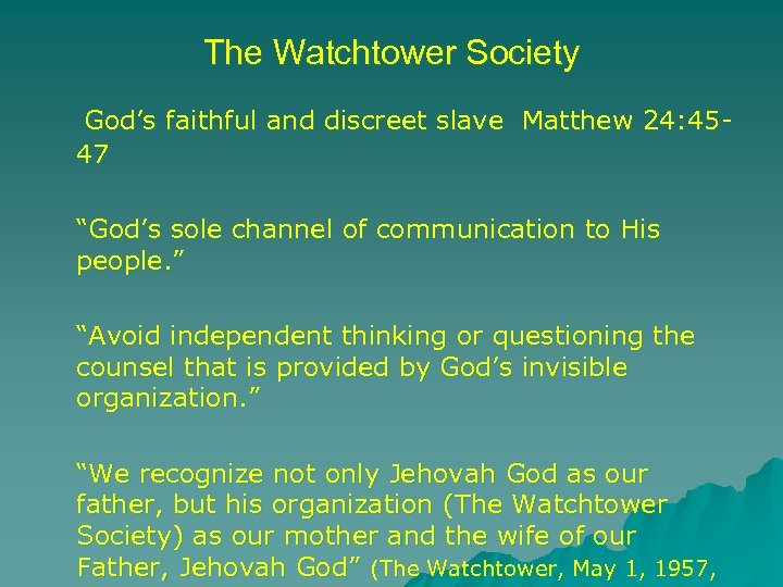 "The Watchtower Society God's faithful and discreet slave Matthew 24: 4547 ""God's sole channel"