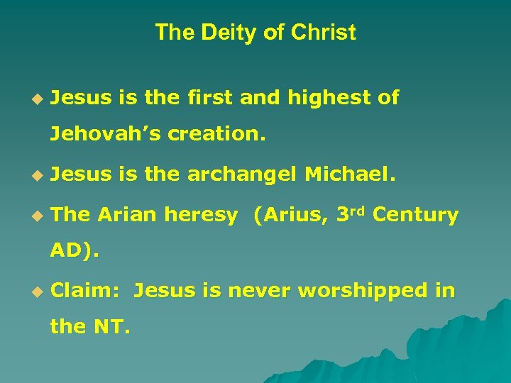 The Deity of Christ u Jesus is the first and highest of Jehovah's creation.