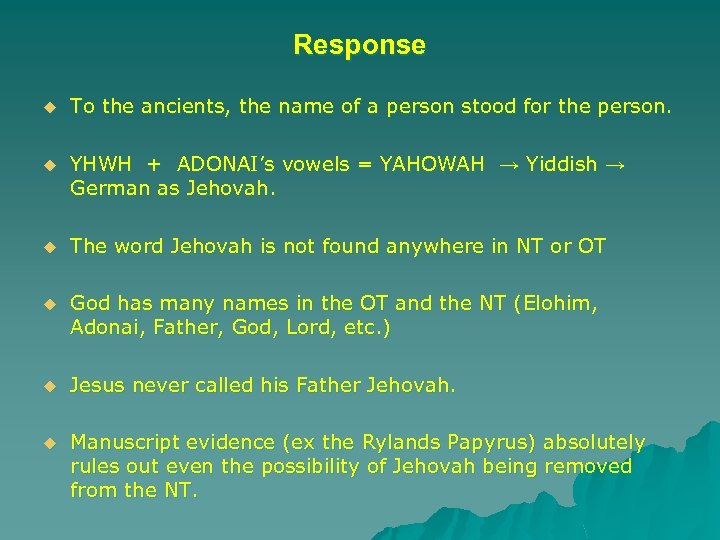 Response u To the ancients, the name of a person stood for the person.