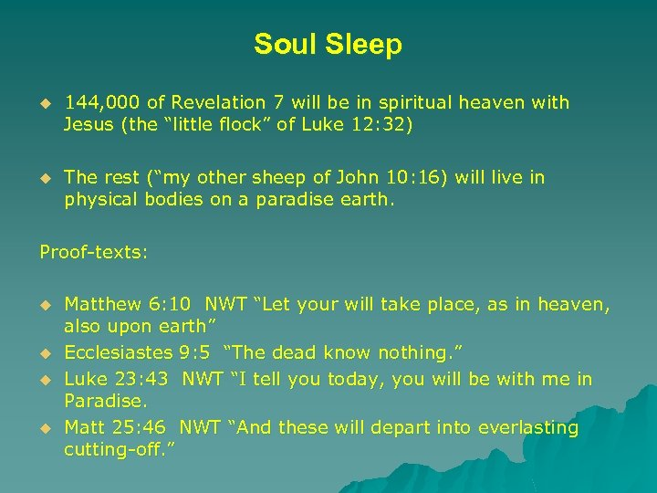 Soul Sleep u 144, 000 of Revelation 7 will be in spiritual heaven with