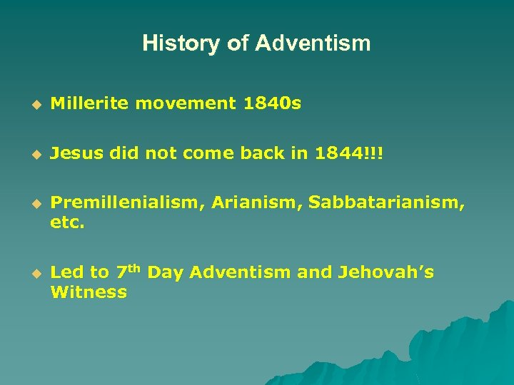 History of Adventism u Millerite movement 1840 s u Jesus did not come back
