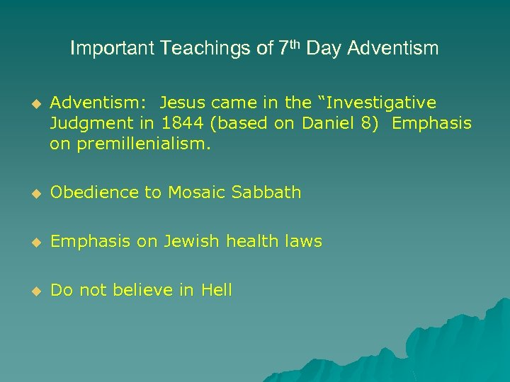 "Important Teachings of 7 th Day Adventism u Adventism: Jesus came in the ""Investigative"