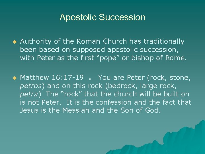 Apostolic Succession u Authority of the Roman Church has traditionally been based on supposed