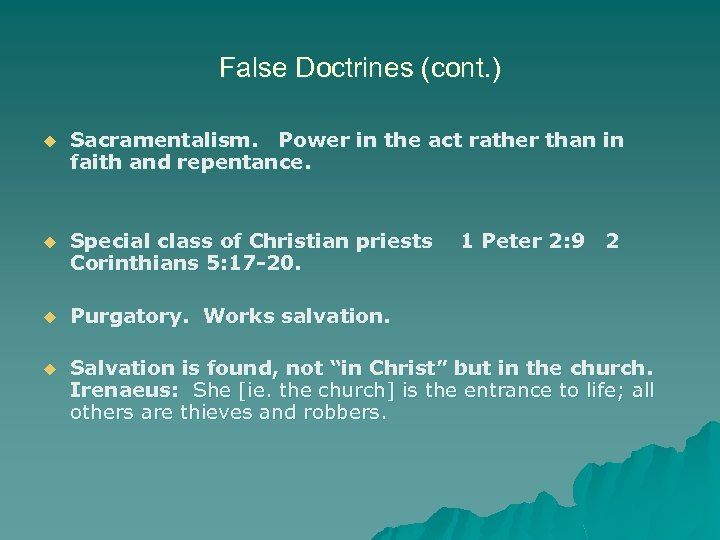 False Doctrines (cont. ) u Sacramentalism. Power in the act rather than in faith