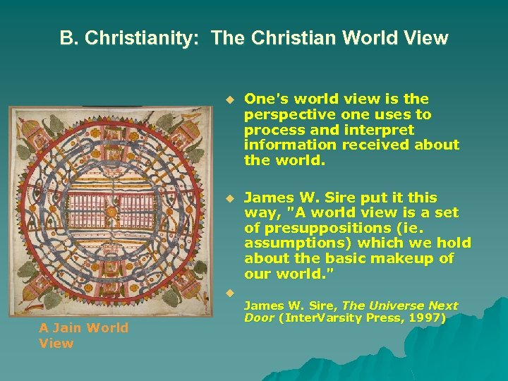 B. Christianity: The Christian World View u One's world view is the perspective one
