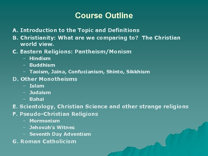 Course Outline A. Introduction to the Topic and Definitions B. Christianity: What are we