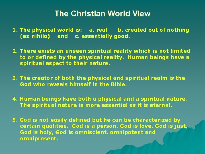The Christian World View 1. The physical world is: a. real b. created out