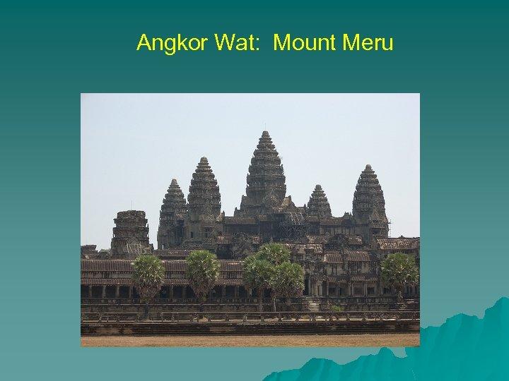 Angkor Wat: Mount Meru