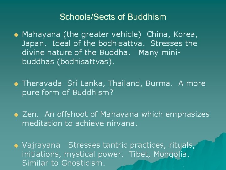 Schools/Sects of Buddhism u Mahayana (the greater vehicle) China, Korea, Japan. Ideal of the