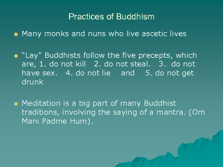 "Practices of Buddhism u Many monks and nuns who live ascetic lives u ""Lay"""