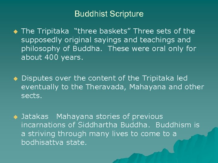"Buddhist Scripture u The Tripitaka ""three baskets"" Three sets of the supposedly original sayings"