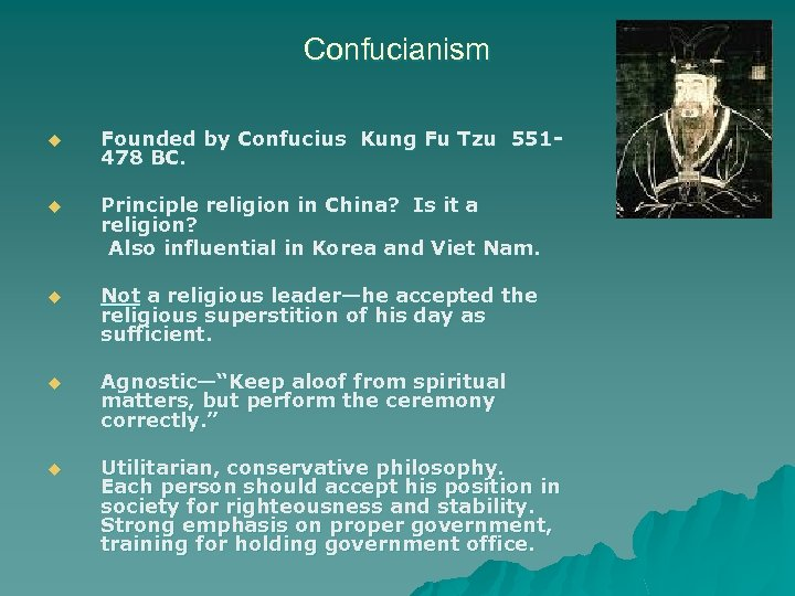 Confucianism u Founded by Confucius Kung Fu Tzu 551478 BC. Principle religion in China?
