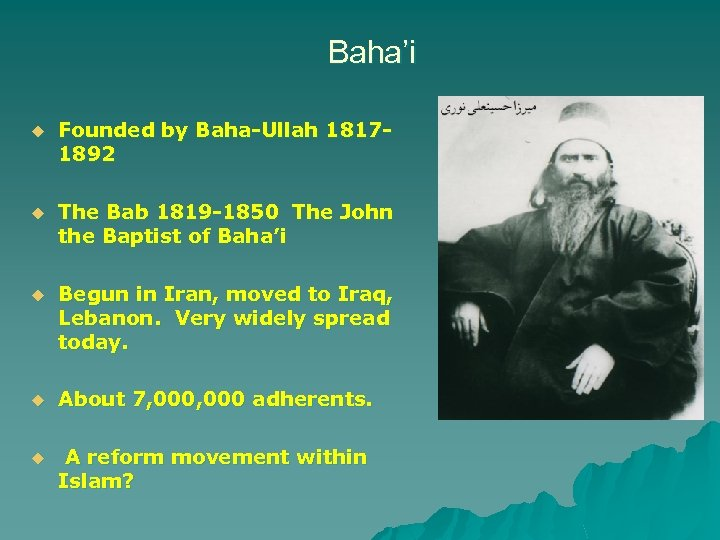 Baha'i u Founded by Baha-Ullah 18171892 u The Bab 1819 -1850 The John the