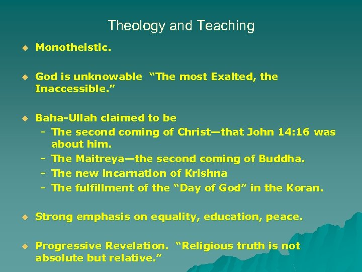 "Theology and Teaching u Monotheistic. u God is unknowable ""The most Exalted, the Inaccessible."