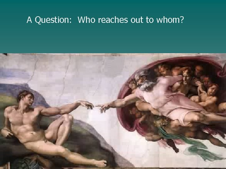 A Question: Who reaches out to whom?
