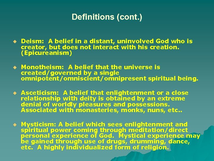 Definitions (cont. ) u Deism: A belief in a distant, uninvolved God who is