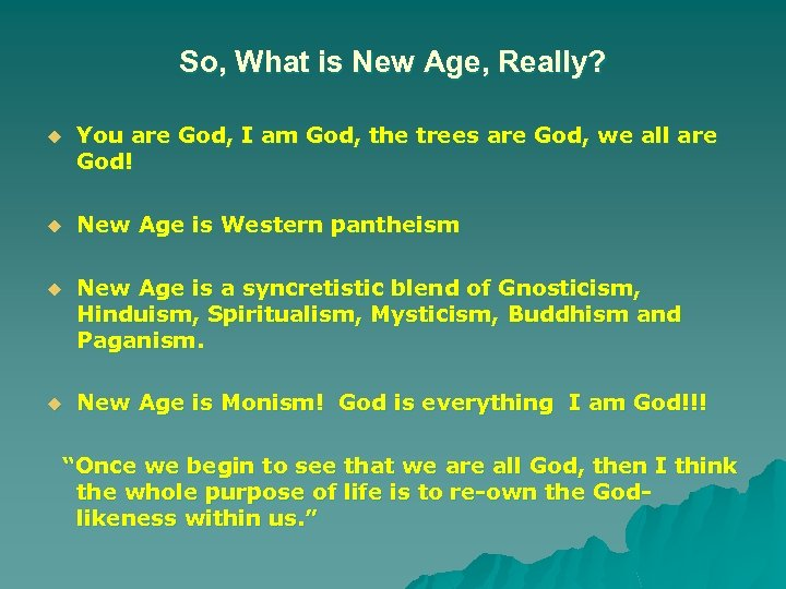 So, What is New Age, Really? u You are God, I am God, the