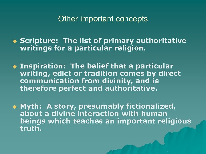 Other important concepts u Scripture: The list of primary authoritative writings for a particular
