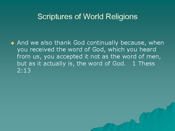 Scriptures of World Religions u And we also thank God continually because, when you