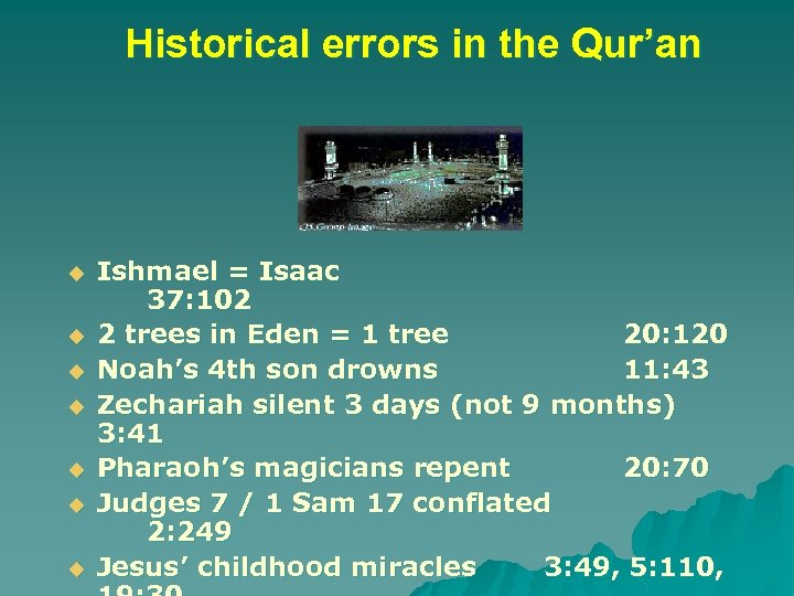 Historical errors in the Qur'an u u u u Ishmael = Isaac 37: 102