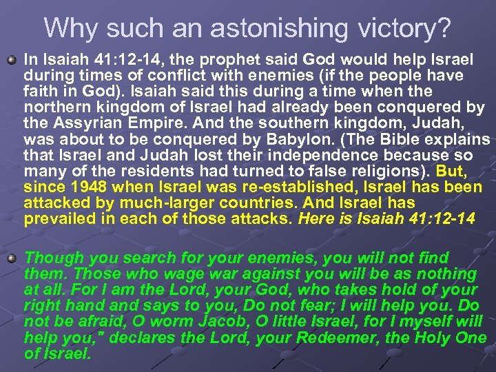 Why such an astonishing victory? In Isaiah 41: 12 -14, the prophet said God
