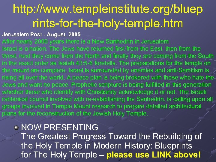 http: //www. templeinstitute. org/bluep rints-for-the-holy-temple. htm Jerusalem Post - August, 2005 After nearly 2000