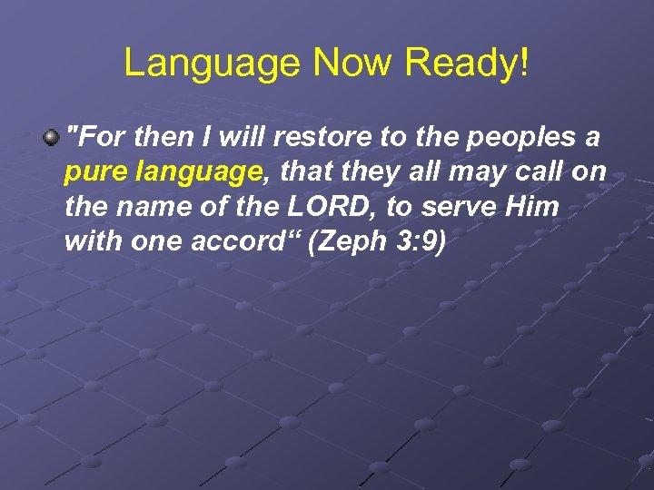 Language Now Ready!