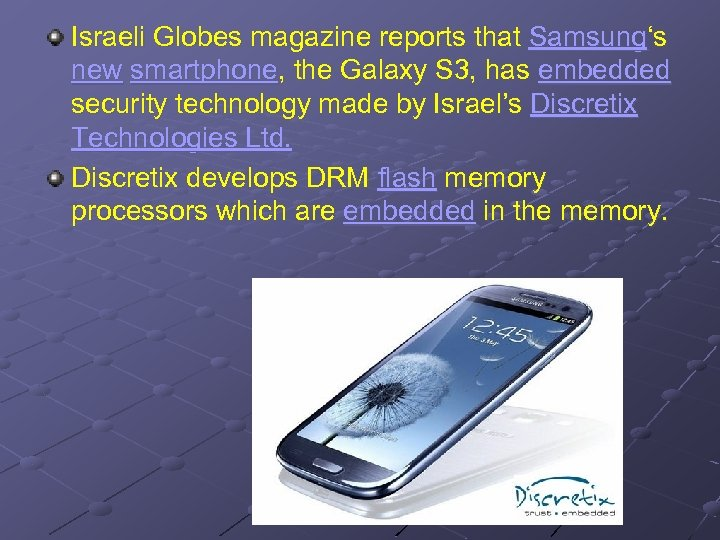 Israeli Globes magazine reports that Samsung's new smartphone, the Galaxy S 3, has embedded