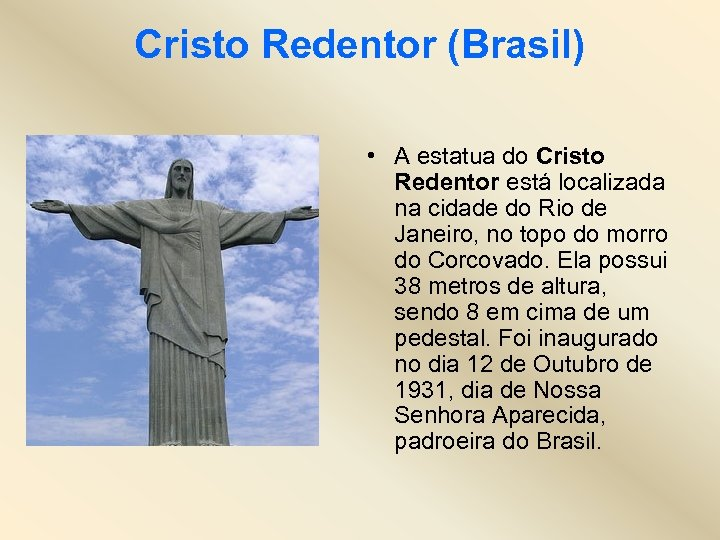 Cristo Redentor (Brasil) • A estatua do Cristo Redentor está localizada na cidade do