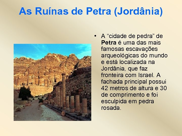 """As Ruínas de Petra (Jordânia) • A """"cidade de pedra"""" de Petra é uma"""