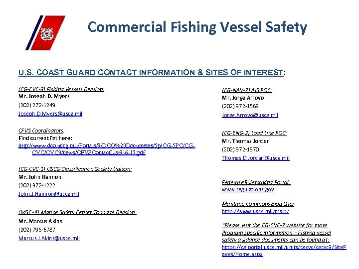 Commercial Fishing Vessel Safety U. S. COAST GUARD CONTACT INFORMATION & SITES OF INTEREST