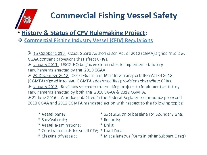 Commercial Fishing Vessel Safety • History & Status of CFV Rulemaking Project: v Commercial