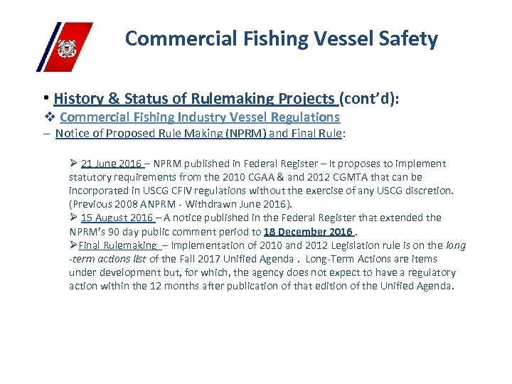 Commercial Fishing Vessel Safety • History & Status of Rulemaking Projects (cont'd): v Commercial