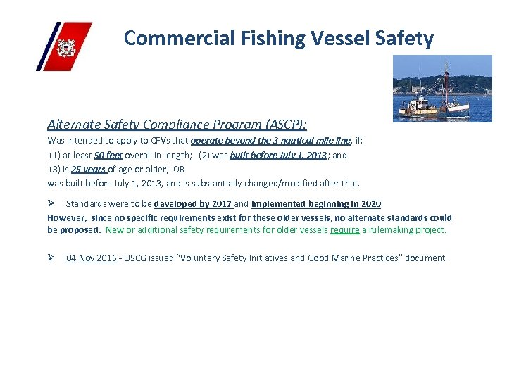 Commercial Fishing Vessel Safety Alternate Safety Compliance Program (ASCP): Was intended to apply to