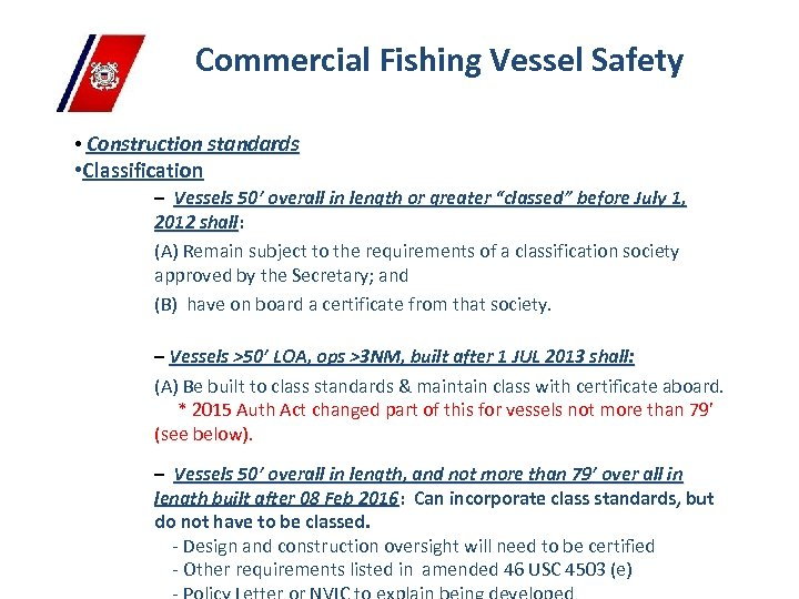 Commercial Fishing Vessel Safety • Construction standards • Classification – Vessels 50' overall in