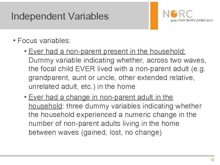 Independent Variables • Focus variables: • Ever had a non-parent present in the household: