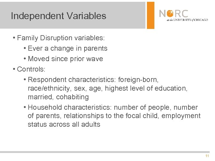 Independent Variables • Family Disruption variables: • Ever a change in parents • Moved