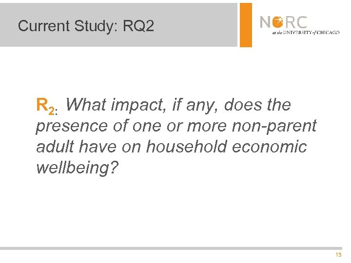 Current Study: RQ 2 R 2: What impact, if any, does the presence of