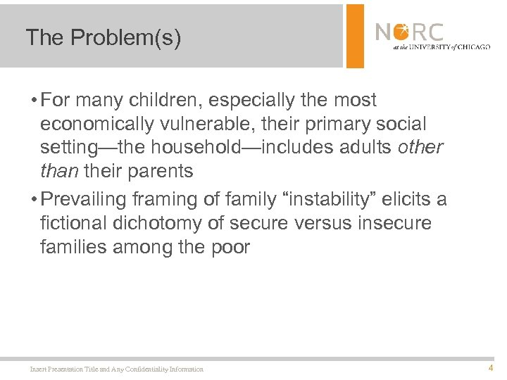 The Problem(s) • For many children, especially the most economically vulnerable, their primary social
