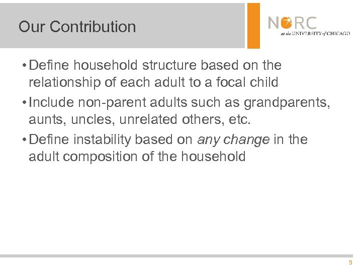 Our Contribution • Define household structure based on the relationship of each adult to