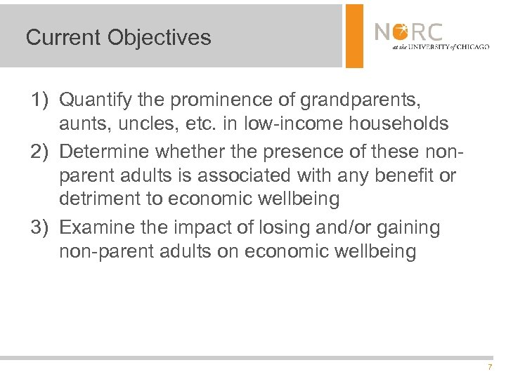 Current Objectives 1) Quantify the prominence of grandparents, aunts, uncles, etc. in low-income households
