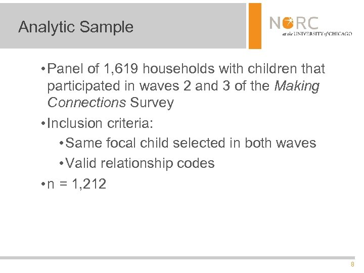 Analytic Sample • Panel of 1, 619 households with children that participated in waves