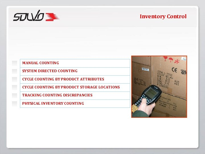 Inventory Control MANUAL COUNTING SYSTEM DIRECTED COUNTING CYCLE COUNTING BY PRODUCT ATTRIBUTES CYCLE COUNTING